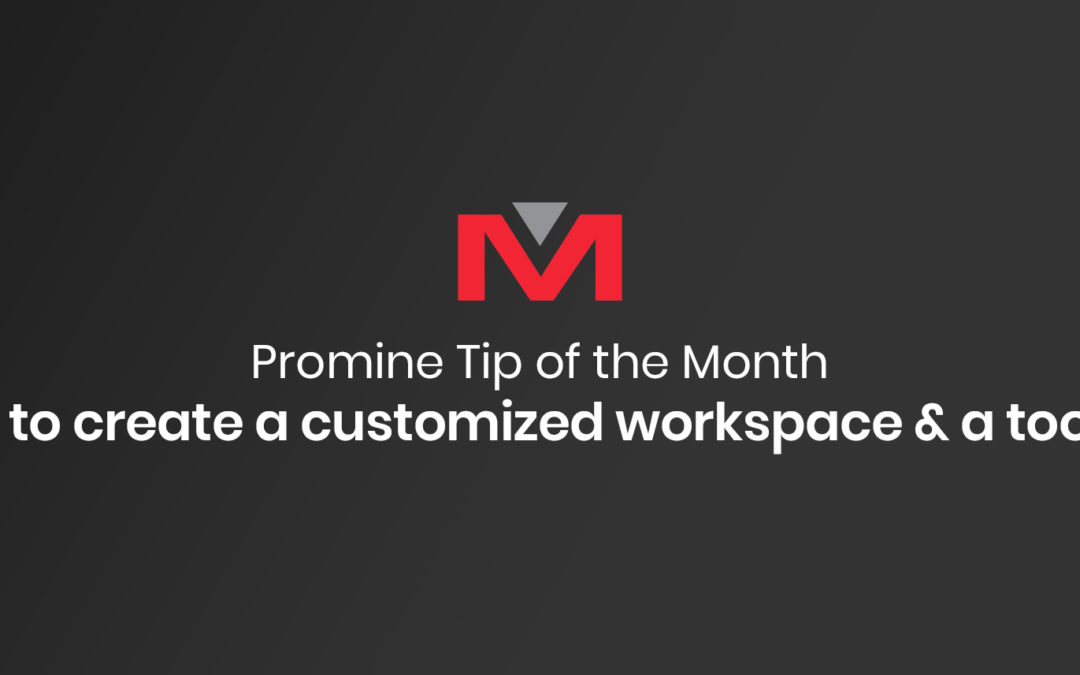 How to create a customized workspace & a toolbar | Tip Of The Month