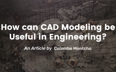 How can CAD Modeling be Useful in Engineering?